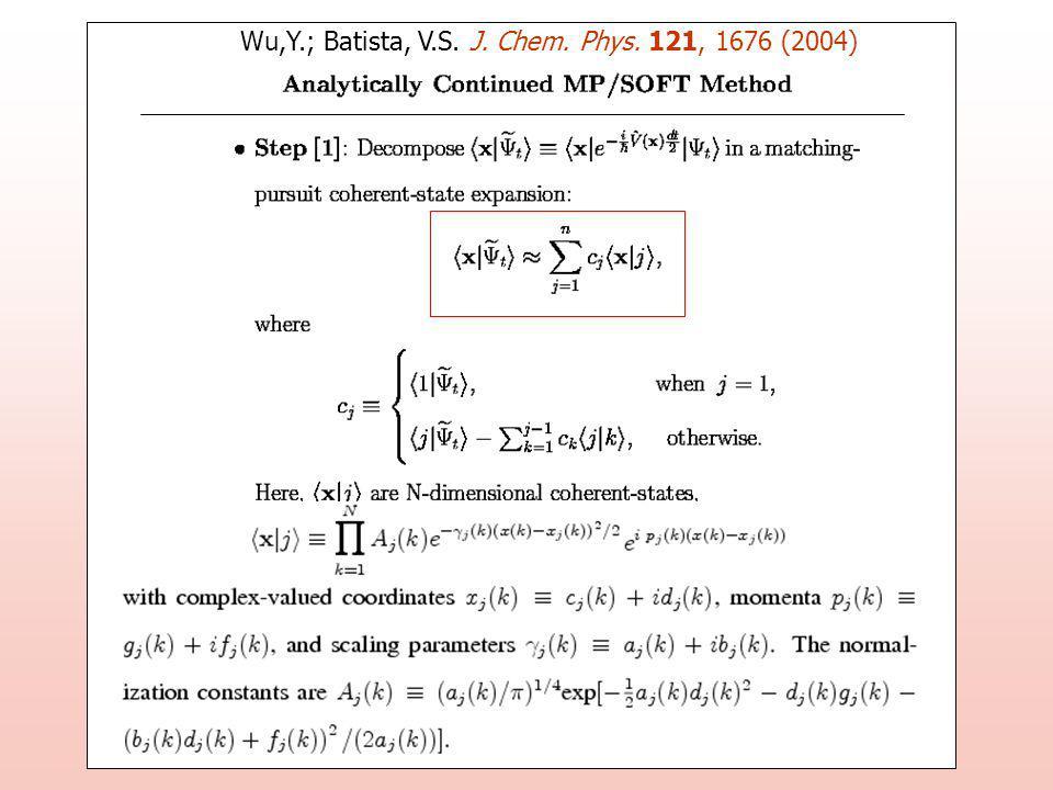 Wu,Y.; Batista, V.S. J. Chem. Phys. 121, 1676 (2004)