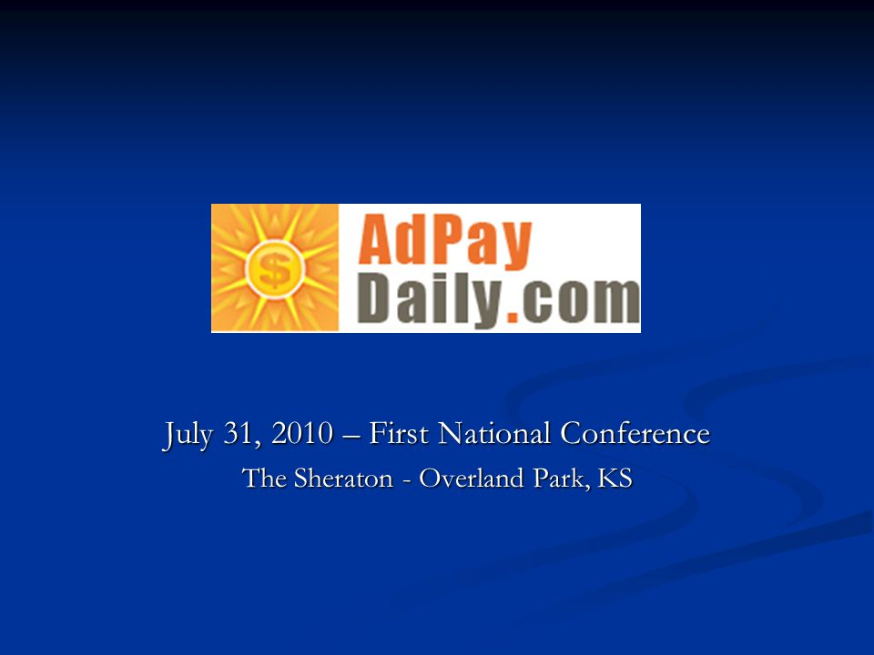 July 31, 2010 – First National Conference The Sheraton - Overland Park, KS
