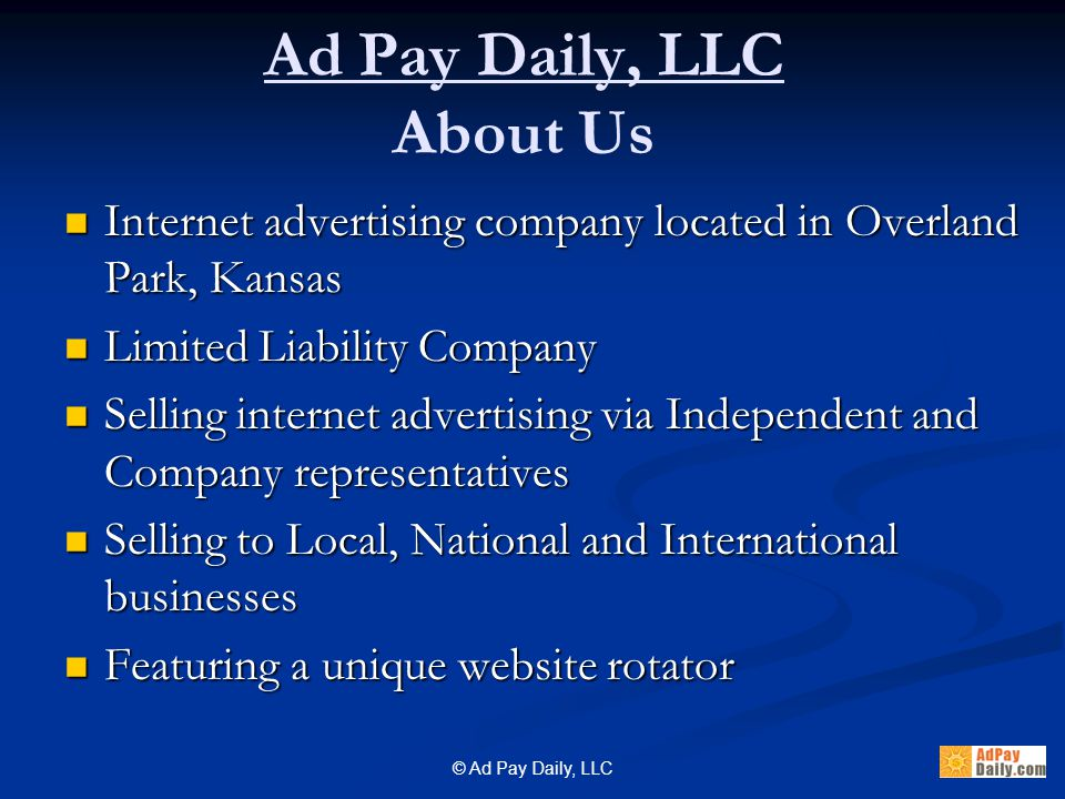 © Ad Pay Daily, LLC We're looking for people who take Action.