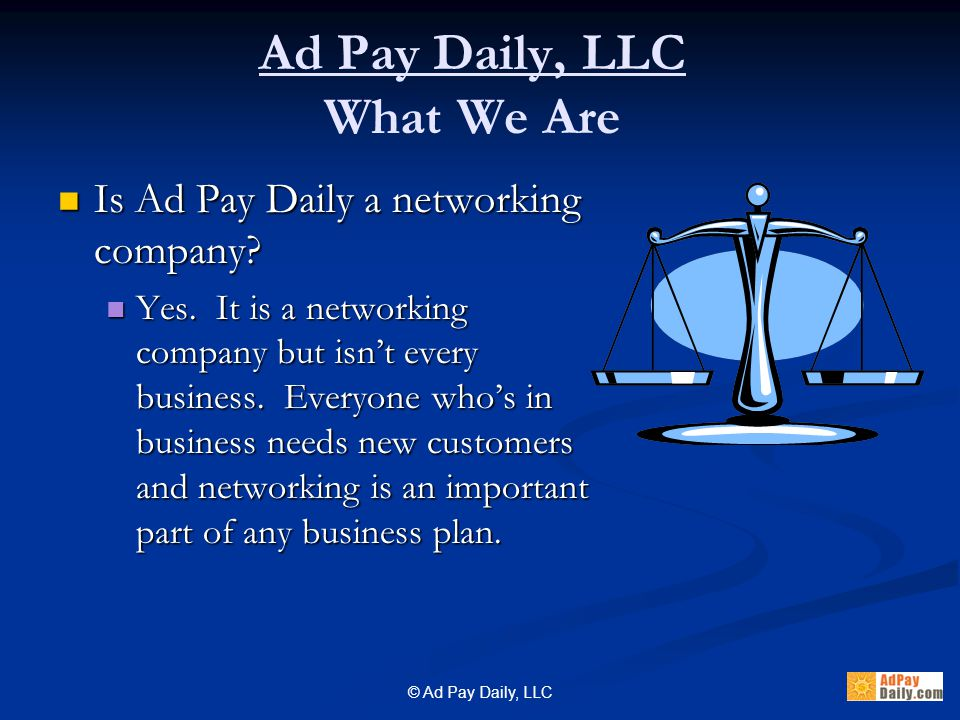 © Ad Pay Daily, LLC Is Ad Pay Daily a networking company.