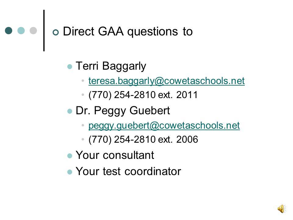 Direct GAA questions to Terri Baggarly teresa.baggarly@cowetaschools.net (770) 254-2810 ext.