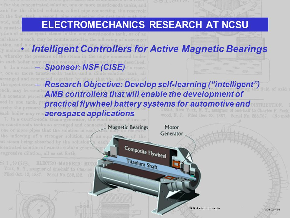 "Intelligent Controllers for Active Magnetic Bearings –Sponsor: NSF (CISE) –Research Objective: Develop self-learning (""intelligent"") AMB controllers t"