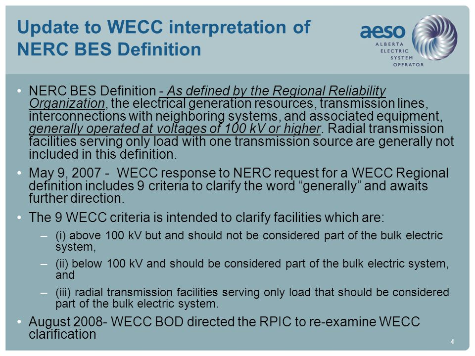 5 Update to WECC interpretation of NERC BES Definition Jan 29, 2009 – WECC update to NERC advises WECC BOD has not approved the WECC clarification, WECC compliance is not using WECC clarification, WECC does not use the clarification in execution of its duties.