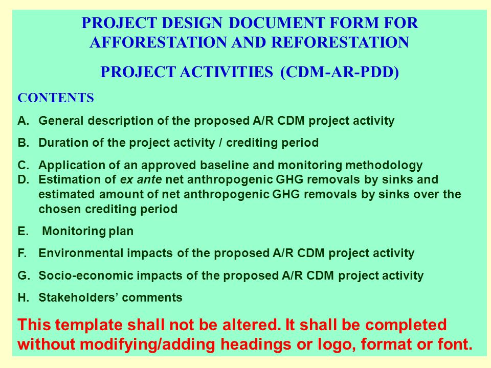 PROJECT DESIGN DOCUMENT FORM FOR AFFORESTATION AND REFORESTATION PROJECT ACTIVITIES (CDM-AR-PDD) CONTENTS A. General description of the proposed A/R C