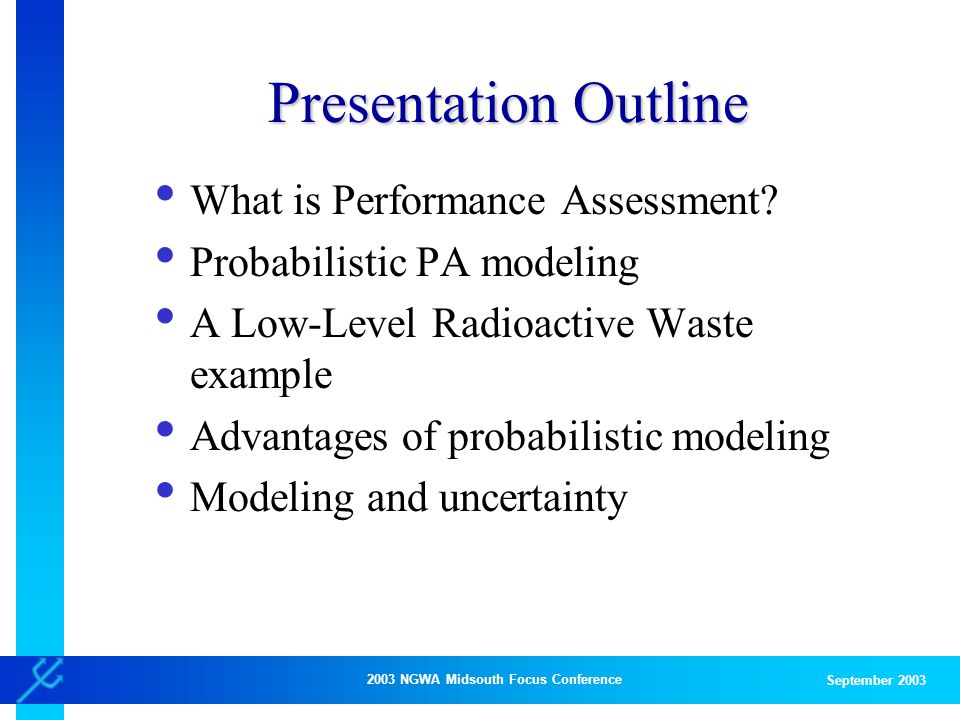 2003 NGWA Midsouth Focus Conference September 2003 Presentation Outline What is Performance Assessment.