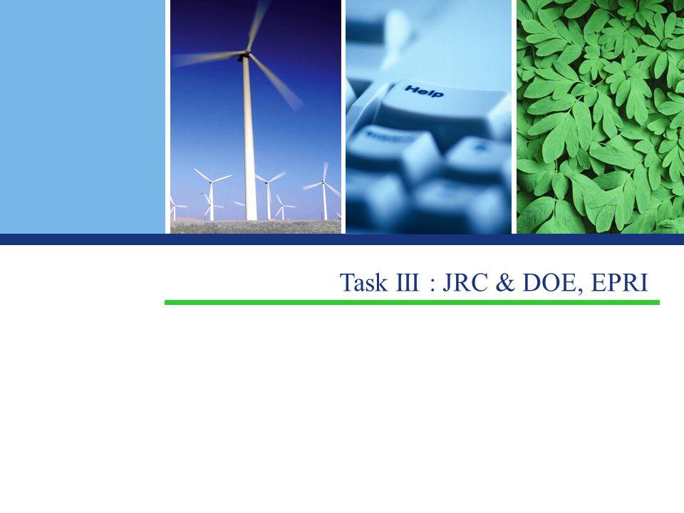 Task III : JRC & DOE, EPRI