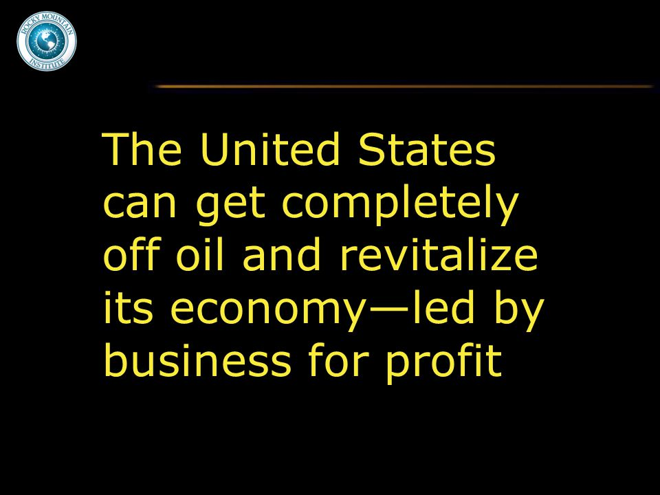The United States can get completely off oil and revitalize its economy—led by business for profit