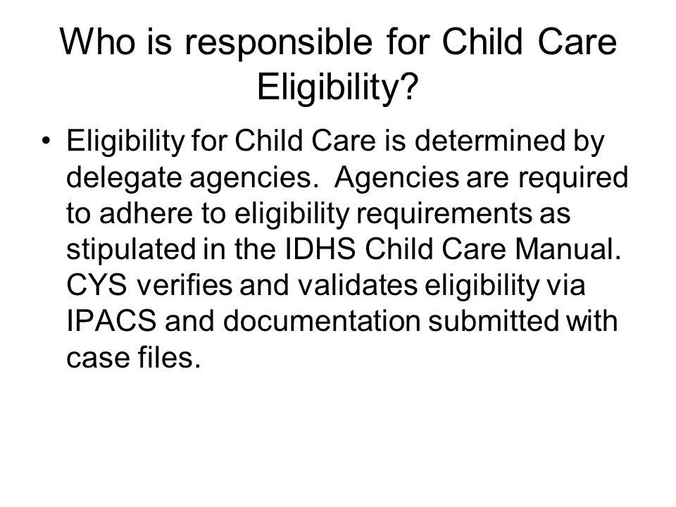 Collaboration & Child Care Indicators In-take conducted by appropriate staff/case managers. Forms and required documents are complete. Forms and requi