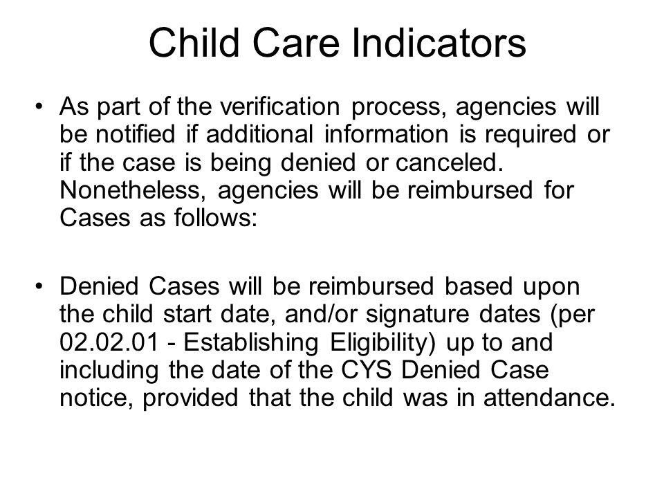 Child Care Indicators CYS Finance has been temporarily approving Child Care case files based on CYS initial review.