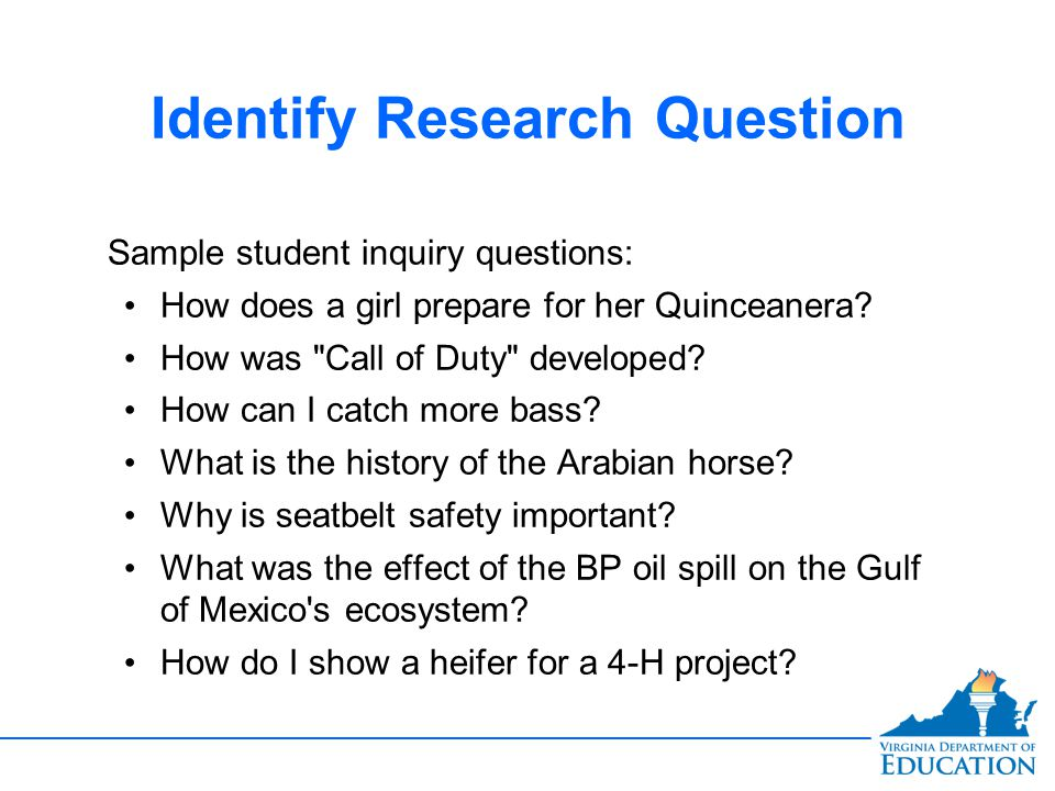 Identify Research Question Sample student inquiry questions: How does a girl prepare for her Quinceanera.