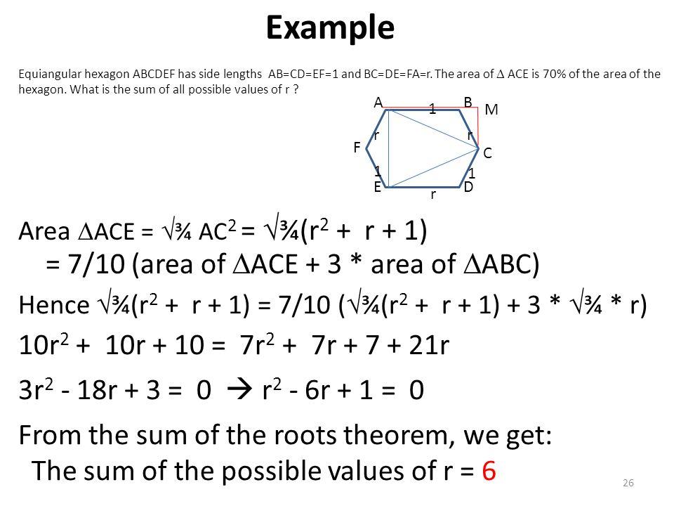 Equiangular hexagon ABCDEF has side lengths AB=CD=EF=1 and BC=DE=FA=r. The area of  ACE is 70% of the area of the hexagon. What is the sum of all pos