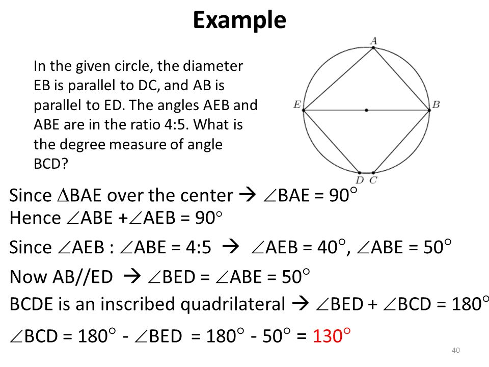 40 In the given circle, the diameter EB is parallel to DC, and AB is parallel to ED. The angles AEB and ABE are in the ratio 4:5. What is the degree m