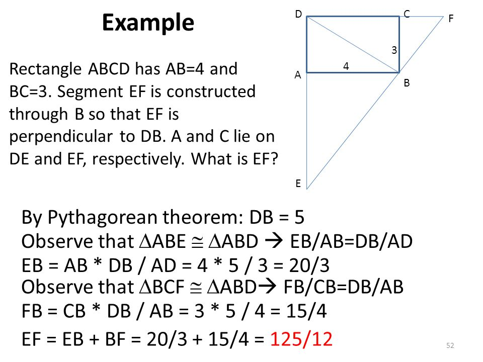 52 Rectangle ABCD has AB=4 and BC=3. Segment EF is constructed through B so that EF is perpendicular to DB. A and C lie on DE and EF, respectively. Wh