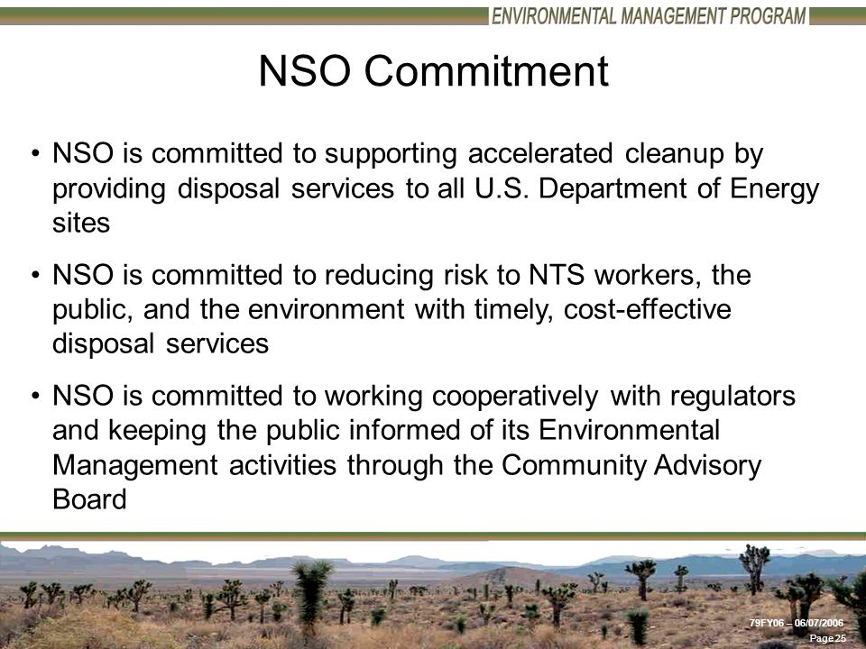 Page 25 79FY06 – 06/07/2006 NSO Commitment NSO is committed to supporting accelerated cleanup by providing disposal services to all U.S.