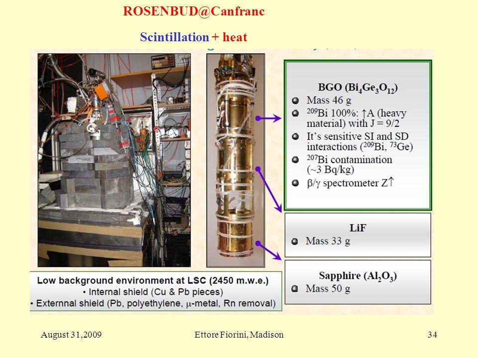34 ROSENBUD@Canfranc Scintillation + heat August 31,2009Ettore Fiorini, Madison