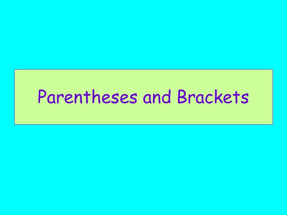 Parentheses and Brackets