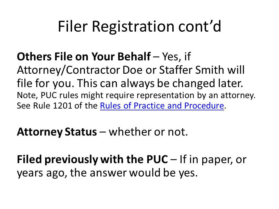 Filer Registration cont'd Invitations – When Yes is selected at Others File on Your Behalf, this screen is where those email addresses are entered.