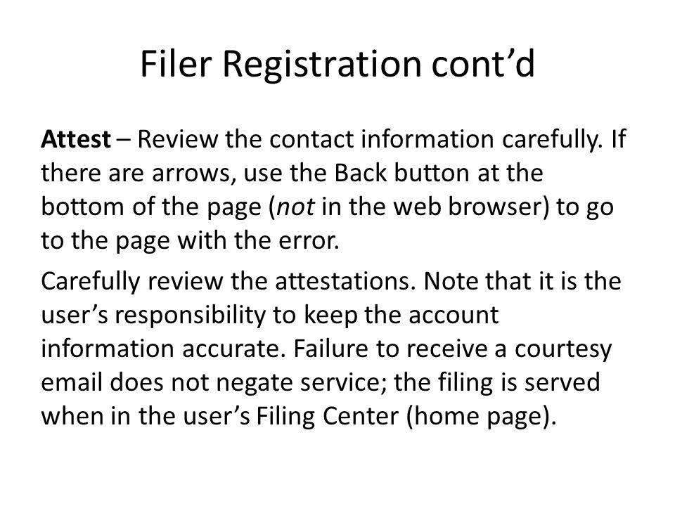 Filer Registration cont'd Attest – Review the contact information carefully.