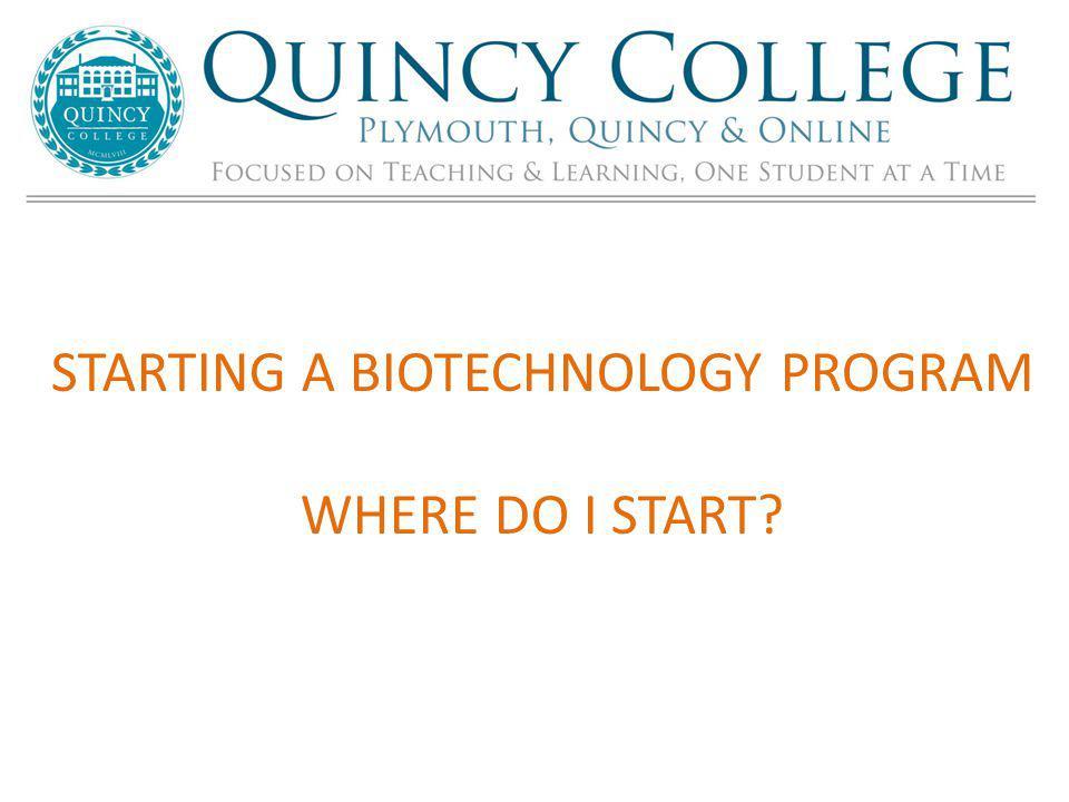 STARTING A BIOTECHNOLOGY PROGRAM WHERE DO I START