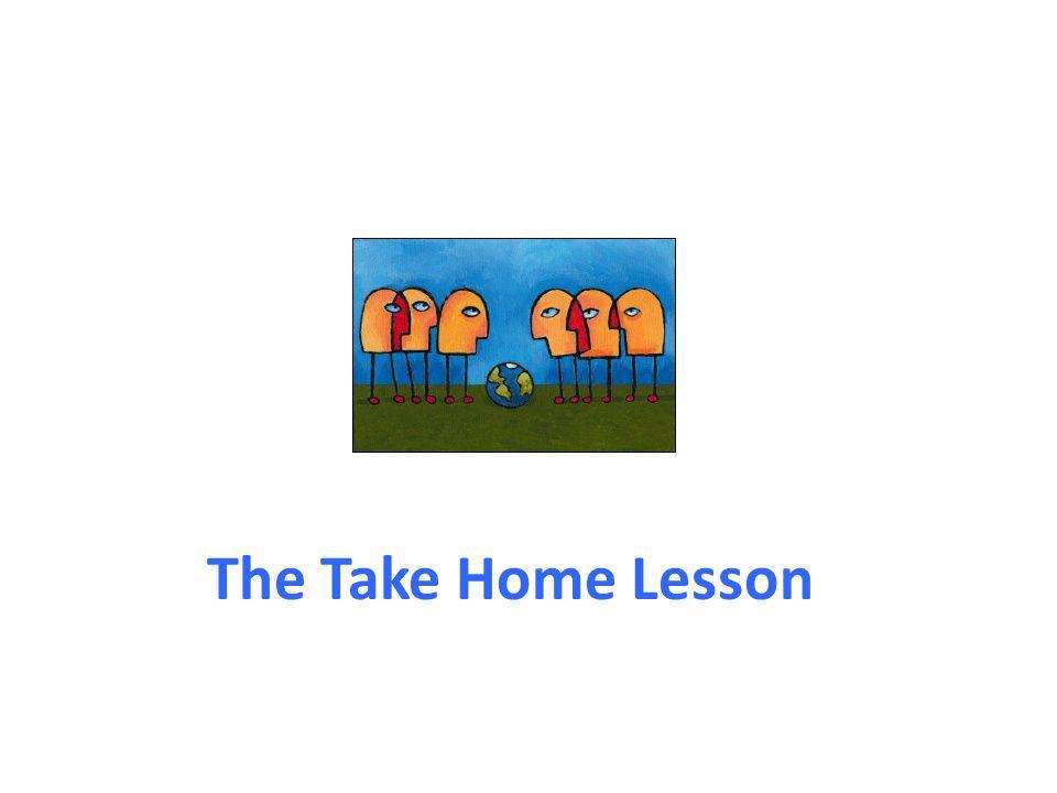 The Take Home Lesson
