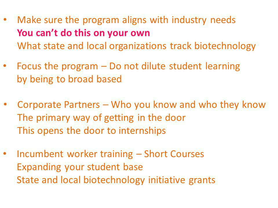 Incumbent worker training – Short Courses Expanding your student base State and local biotechnology initiative grants Make sure the program aligns wit