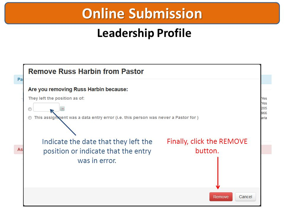 Online Submission Leadership Profile Indicate the date that they left the position or indicate that the entry was in error. Finally, click the REMOVE