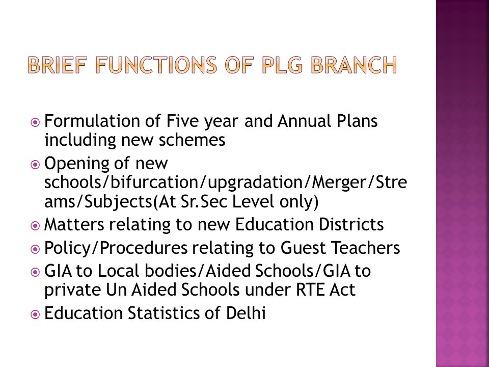  Formulation of Five year and Annual Plans including new schemes  Opening of new schools/bifurcation/upgradation/Merger/Stre ams/Subjects(At Sr.Sec