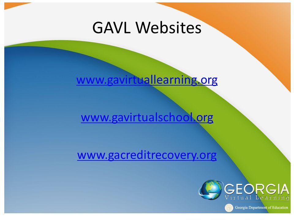 GAVL Websites www.gavirtuallearning.org www.gavirtualschool.org www.gacreditrecovery.org