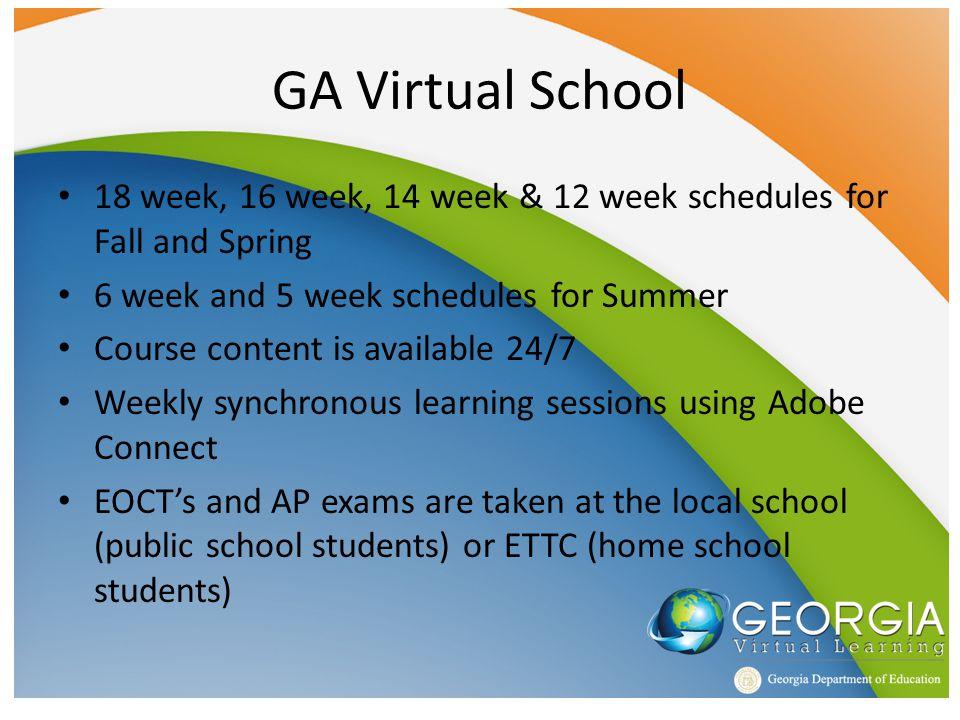 GA Virtual School 18 week, 16 week, 14 week & 12 week schedules for Fall and Spring 6 week and 5 week schedules for Summer Course content is available