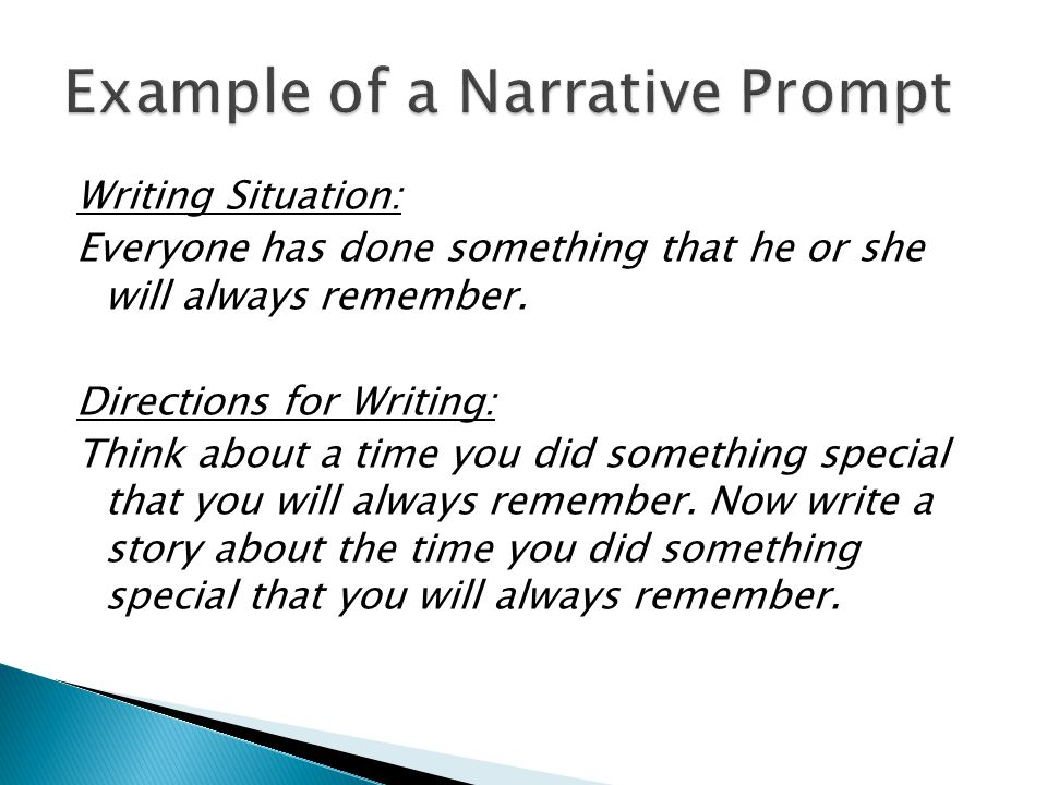 Writing Situation: Everyone has done something that he or she will always remember. Directions for Writing: Think about a time you did something speci