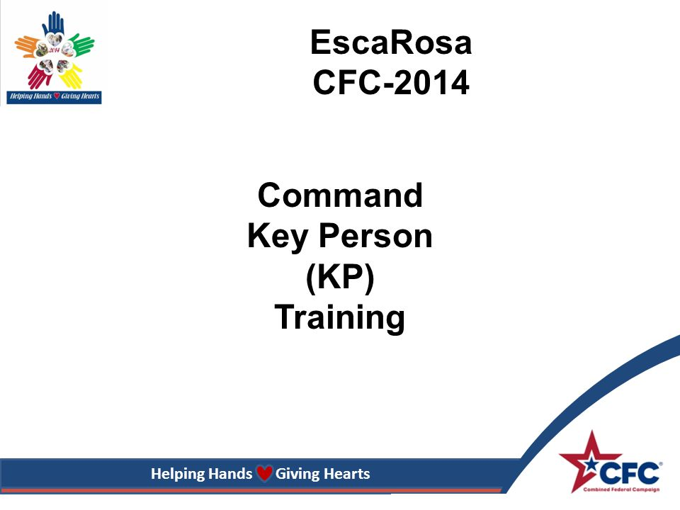 Helping Hands Giving Hearts Command Key Person (KP) Training EscaRosa CFC-2014
