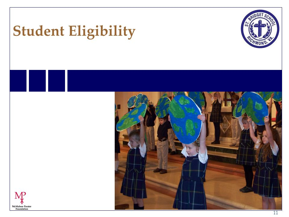 12 Student Eligibility - Financial Children receiving these scholarships must come from families whose annual household income is less than 300 percent of the current poverty guidelines.