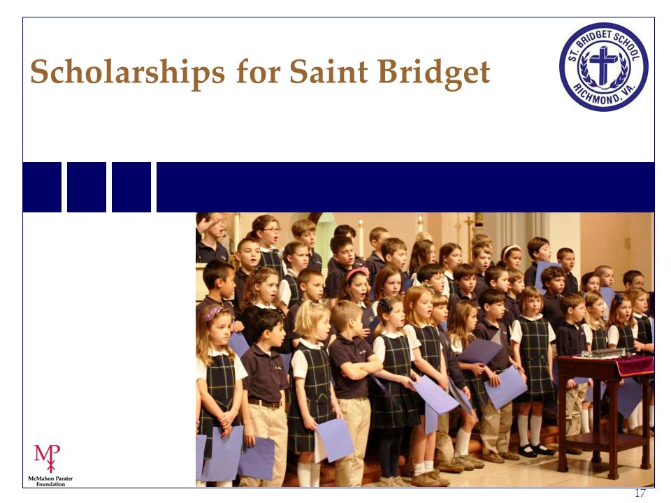 18 Saint Bridget School Scholarships The McMahon Parater Foundation for Education (MPFE) is one of 12 foundations approved by the Virginia Department of Education to receive donations under this program.