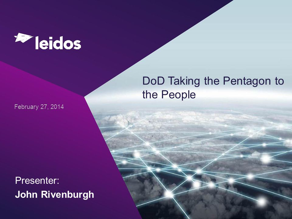 DoD Taking the Pentagon to the People February 27, 2014 Presenter: John Rivenburgh