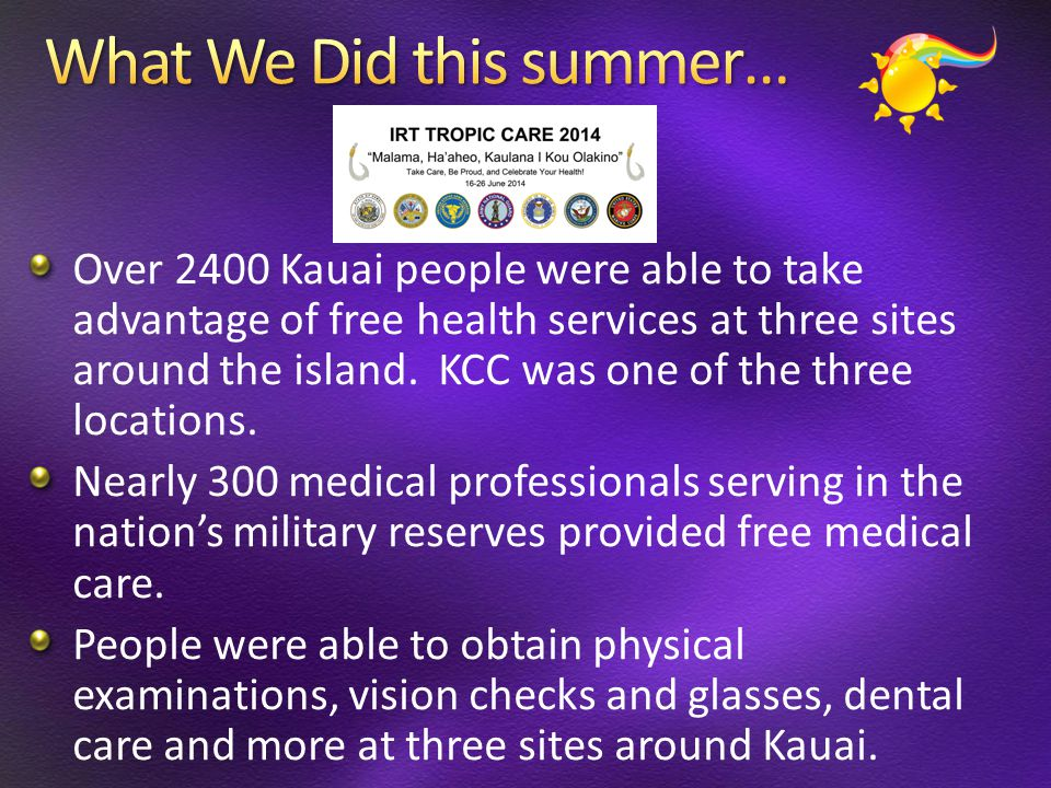 Over 2400 Kauai people were able to take advantage of free health services at three sites around the island. KCC was one of the three locations. Nearl