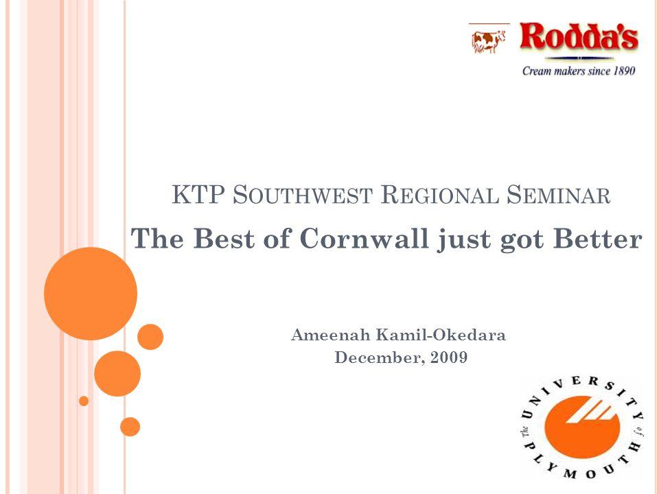 KTP S OUTHWEST R EGIONAL S EMINAR The Best of Cornwall just got Better Ameenah Kamil-Okedara December, 2009