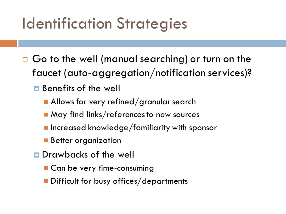 Identification Strategies  Go to the well (manual searching) or turn on the faucet (auto-aggregation/notification services).