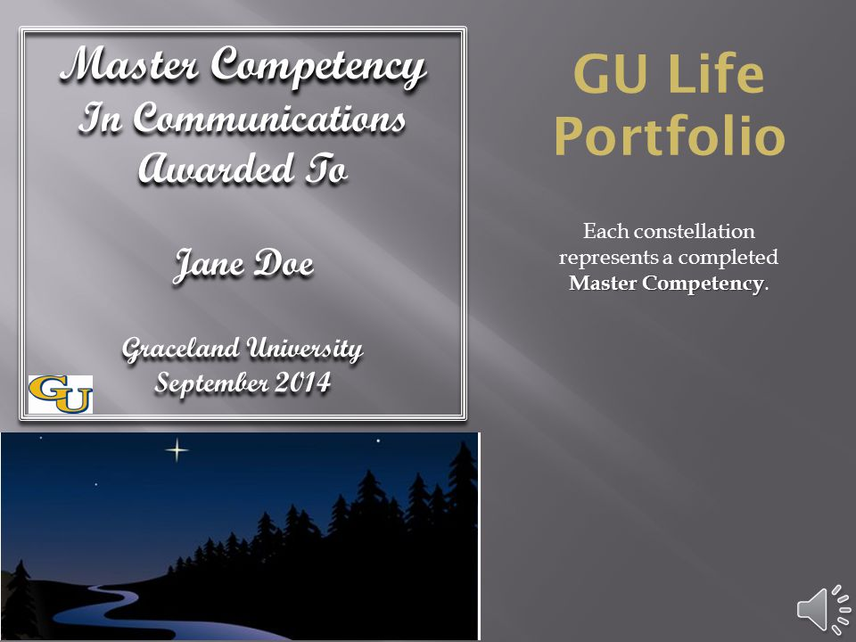 GU Life Portfolio Certificate in Communications Awarded To Jane Doe Graceland University September 2014 Certificate in Communications Awarded To Jane Doe Graceland University September 2014 In order to receive the student must complete three Courses Courses.