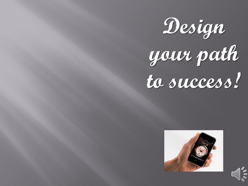 Design your path to success!