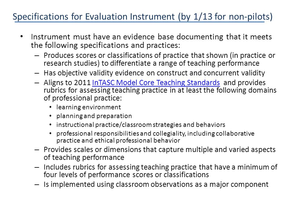 Instrument must have an evidence base documenting that it meets the following specifications and practices: – Produces scores or classifications of pr
