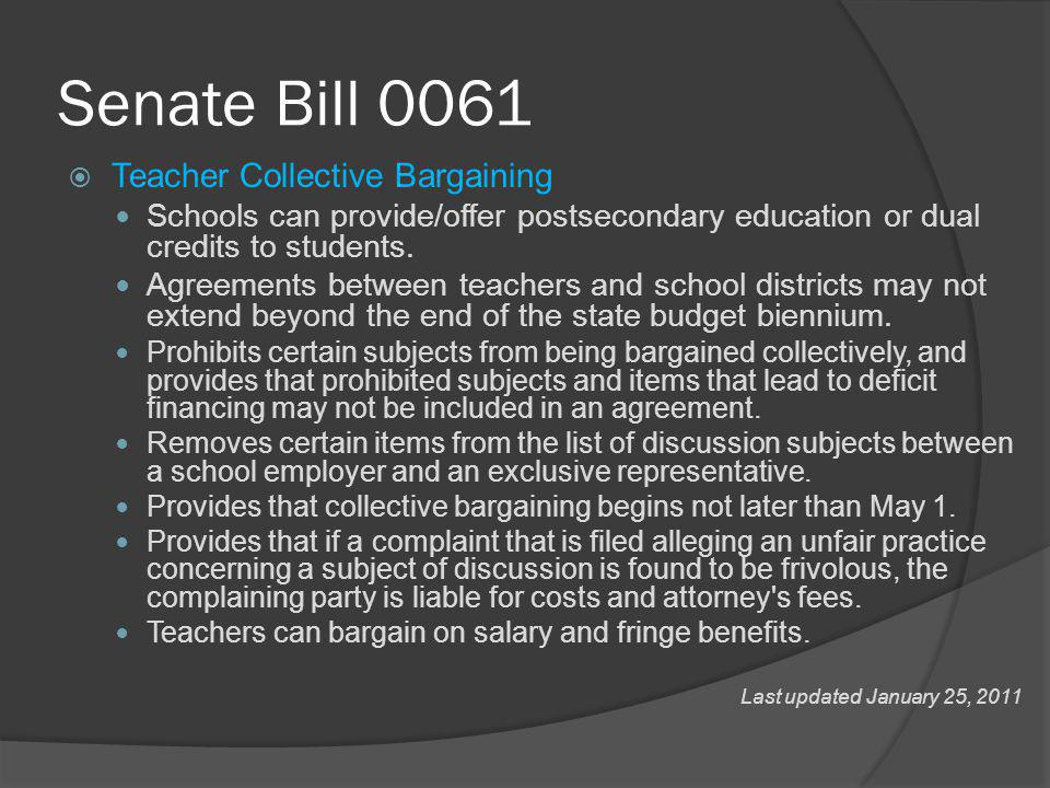 Senate Bill 0061  Teacher Collective Bargaining Schools can provide/offer postsecondary education or dual credits to students.