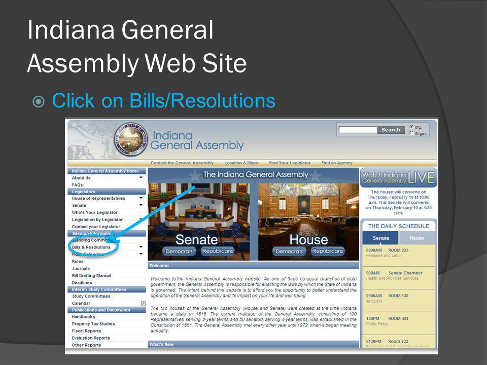 Indiana General Assembly Web Site  Click on Bills/Resolutions