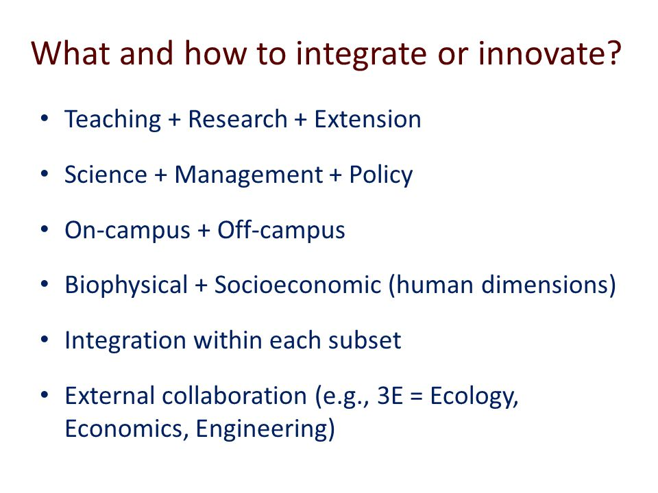 What and how to integrate or innovate.