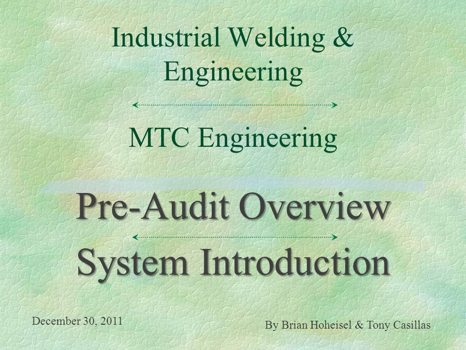 §AGENDA l Introduction l Business Strategy & Operating Philosophy l General Quality System Overview l Contract Award Sequencing (On-line Integration) MTC Engineering Industrial Welding & Engineering