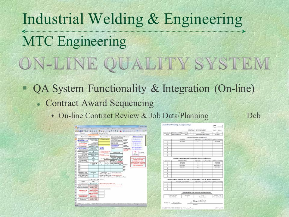 MTC Engineering Industrial Welding & Engineering §QA System Functionality & Integration (On-line) l Contract Award Sequencing On-line Contract Review & Job Data/PlanningDeb