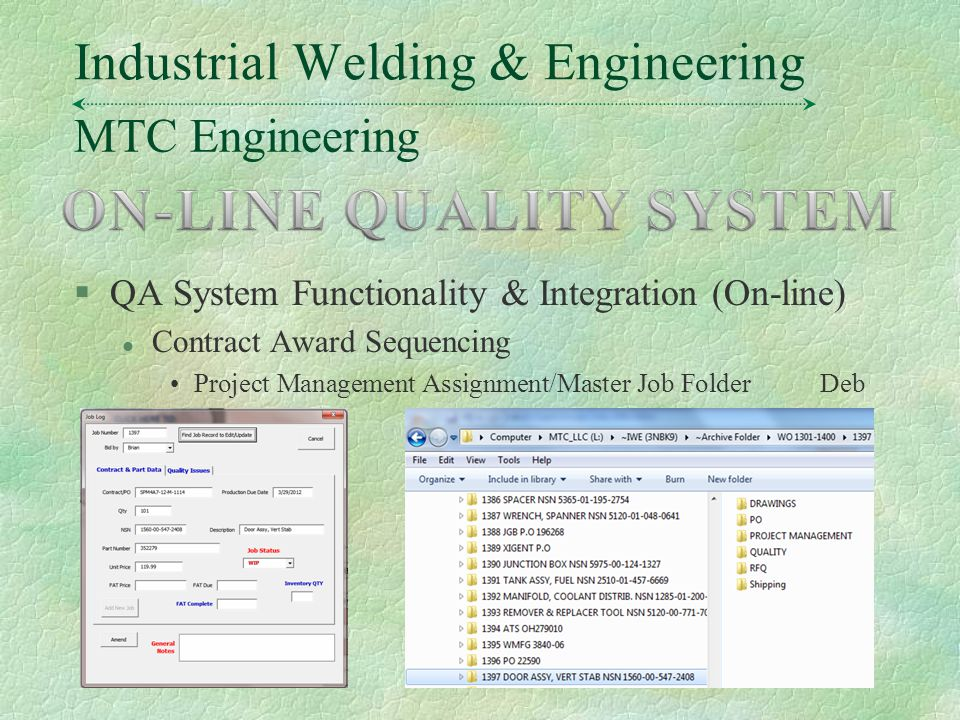MTC Engineering Industrial Welding & Engineering §QA System Functionality & Integration (On-line) l Contract Award Sequencing Project Management Assignment/Master Job FolderDeb
