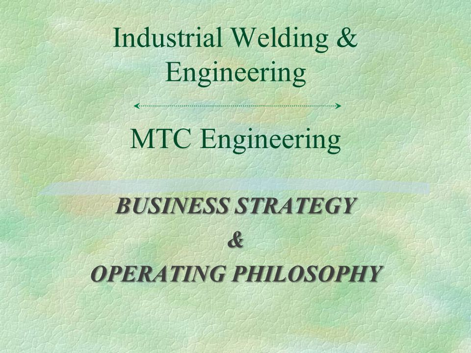 World Class Quality in a Highly Competitive 21 st Century §Understanding the Basics l Holistic approach to business basics (Employee Ownership) l World Class Manufacturing is a journey, not a destination l Only high value (low cost/high quality) firms will survive in the 21st century market economy l Diversification – Mixed industry l Niche focused