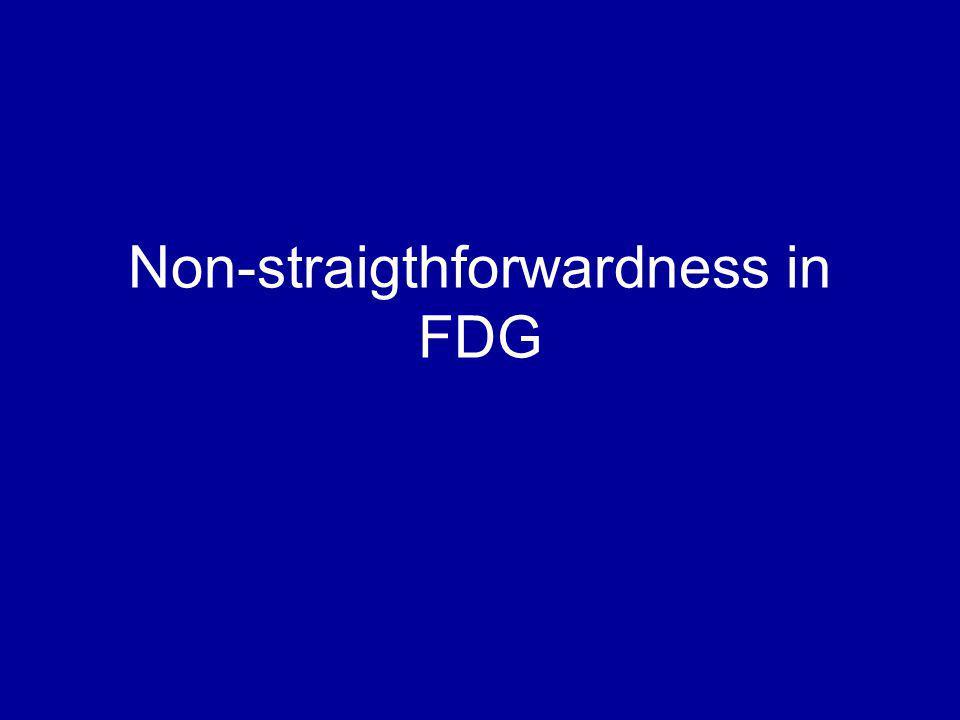Non-straigthforwardness in FDG