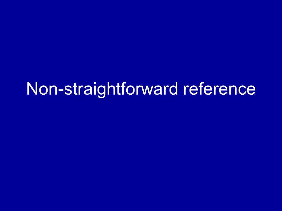 Non-straightforward reference