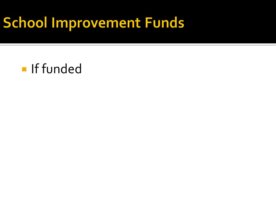  If funded